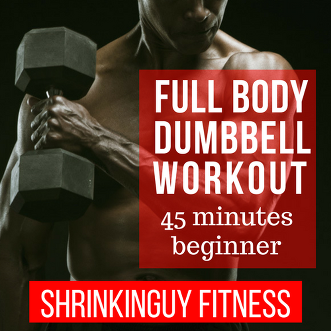 45 Minute Full Body Dumbbell Workout For Beginners